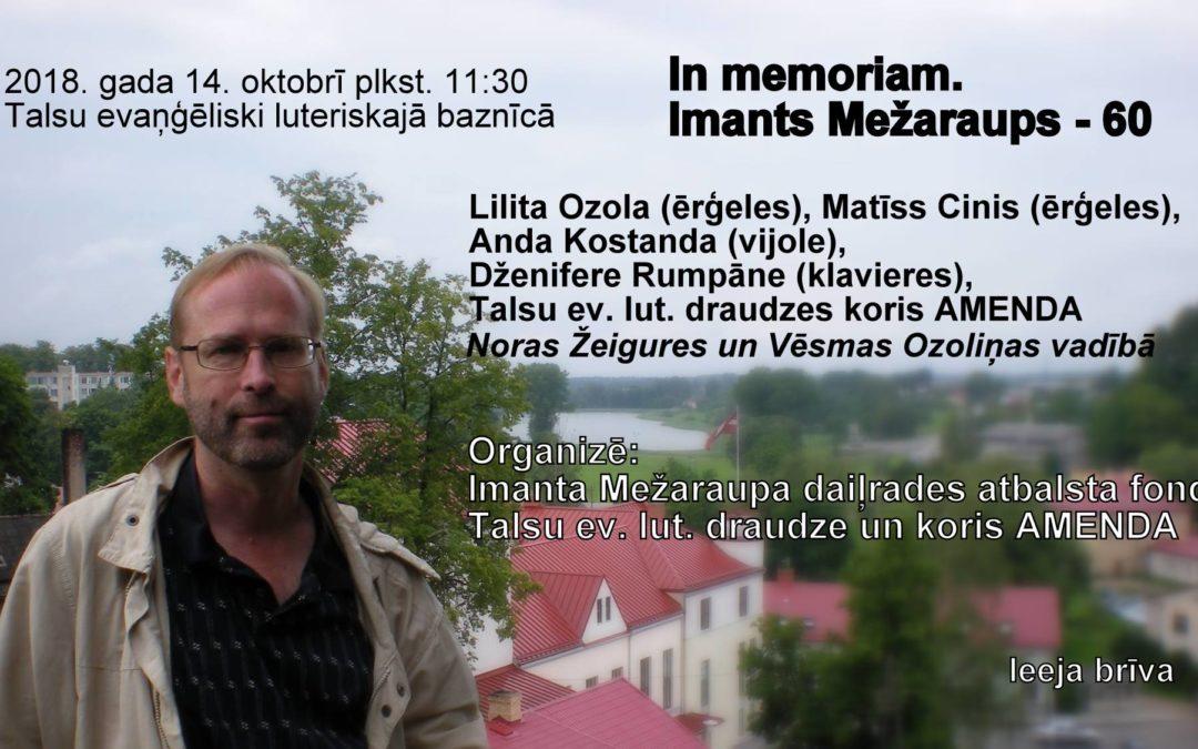 "Imanta Mežaraupa piemiņas koncerts ""In memoriam. Imants Mežaraups – 60 "" 14.10.2018."